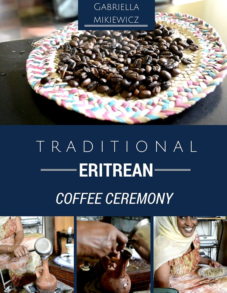 learn more about the beautiful ritual coffee ceremony in Eritrea!