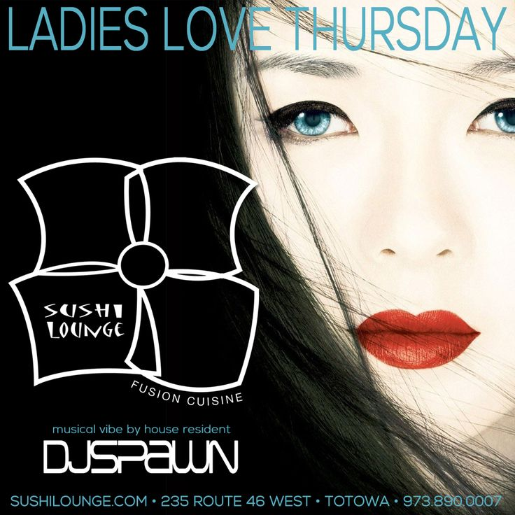 Finish out the last Thursday of 2016 at Sushi Lounge in Totowa. #DrinkLikeALady night! Why do Ladies Love Thursdays? Drink & food specials for the ladies, house vibes and the best sushi in NJ! #ladieslovethursday #djspawn #eatmoresushi #drinklikealady #sushilounge #totowa #tnf #sushi #housemusic
