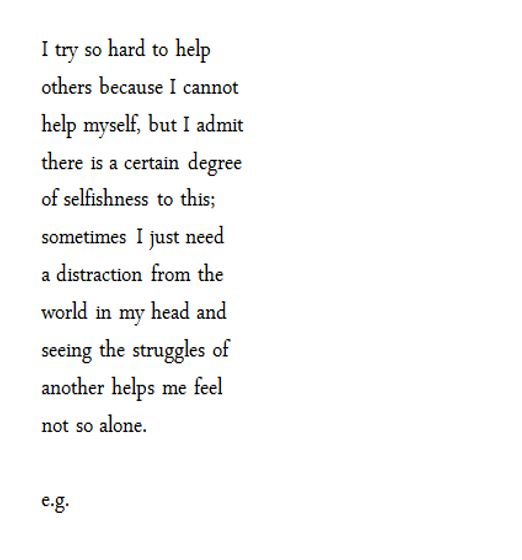 Other people's problems help me feel not so alone.... We all have our own demons don't we?