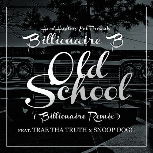 """Billionaire B Ft. Trae Tha Truth & Snoop Dogg 