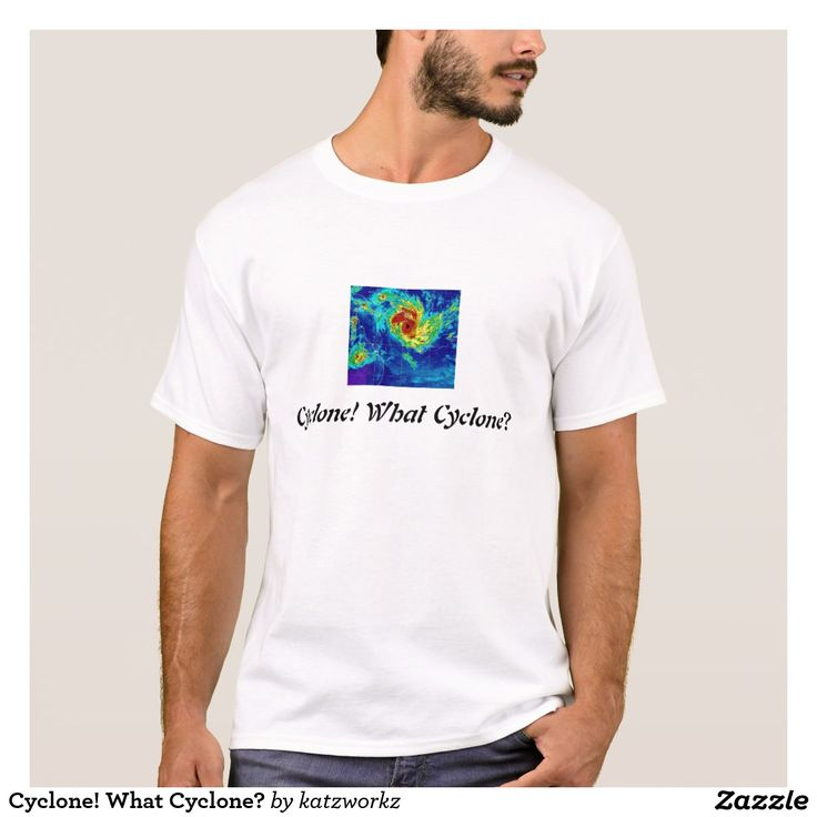 Cyclone! What Cyclone? T-Shirt