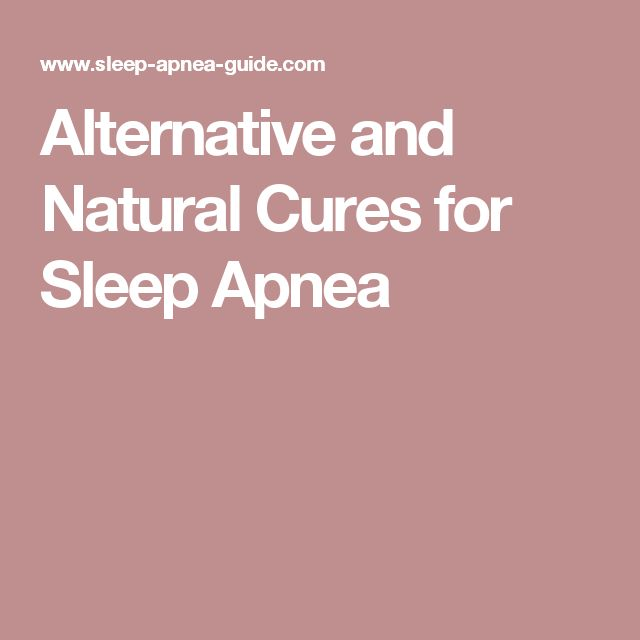 Alternative and Natural Cures for Sleep Apnea