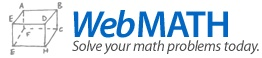 "Webmath is a math-help web site that generates answers to specific math questions and problems, as entered by a user, at any particular moment. The math answers are generated and displayed real-time, at the moment a web user types in their math problem and clicks ""solve."" In addition to the answers, Webmath also shows the student how to arrive at the answer."