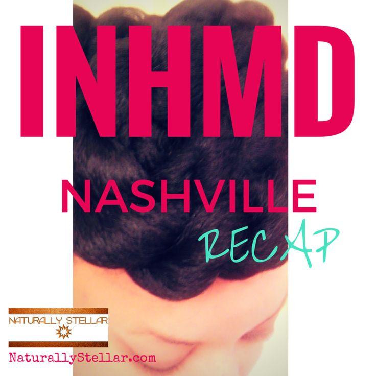Naturally Stellar | INHMD Nashville Event Recap and Pics | http://naturallystellar.com