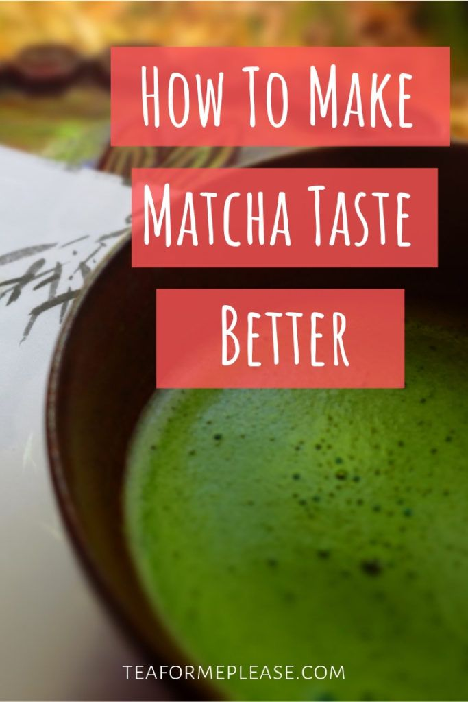 How To Make Matcha Taste Better With Images How To Make Matcha
