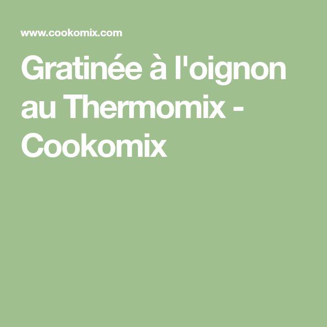 Gratinée à l'oignon au Thermomix - Cookomix