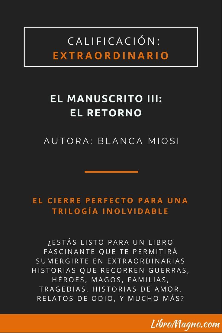 """#RecomiendoLeer """"El Manuscrito III"""" de Blanca Miosi El cierre de una trilogía inolvidable http://www.libromagno.com/2017/08/resena-el-manuscrito-iii-blanca-miosi.html"""
