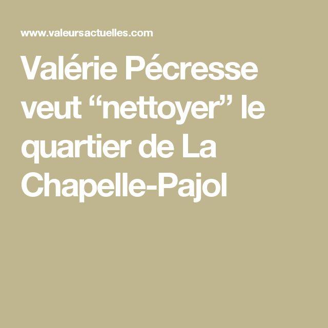"""Valérie Pécresse veut """"nettoyer"""" le quartier de La Chapelle-Pajol"""