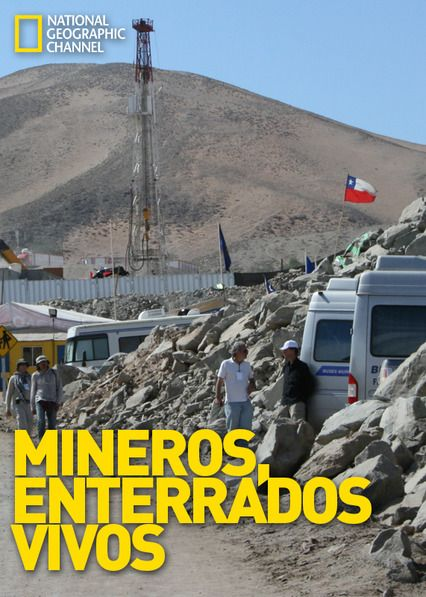 Enterrados vivos: mineros en Chile - This harrowing documentary offers firsthand accounts from the 33 Chilean miners who, in 2010, miraculously survived 17 days buried deep underground.