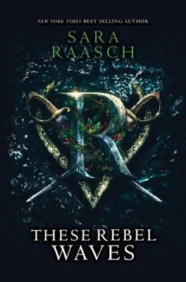 Adictaxic toxico: These Rebel Waves (Stream Raiders #1) - Sara Raasch