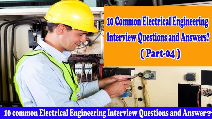 10 Common Electrical Engineering Interview Questions and Answers (Part 04)