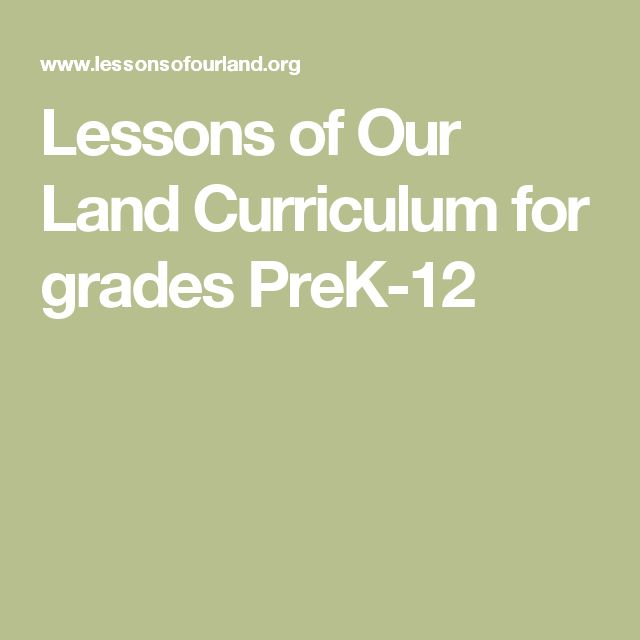 Lessons of Our Land Curriculum for grades PreK-12