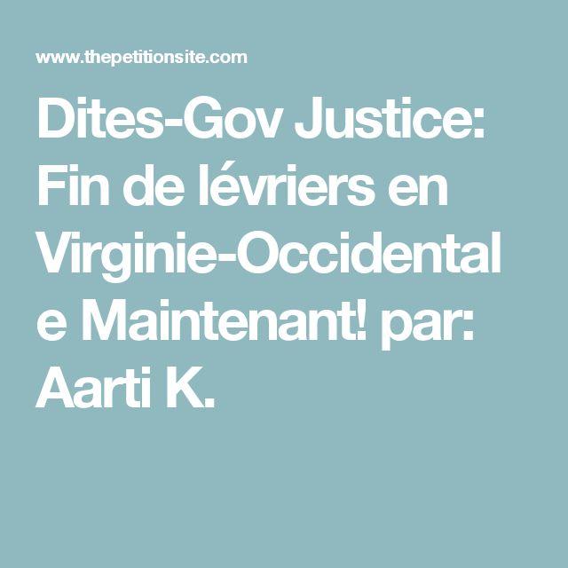 Dites-Gov Justice: Fin de lévriers en Virginie-Occidentale Maintenant! par: Aarti K.