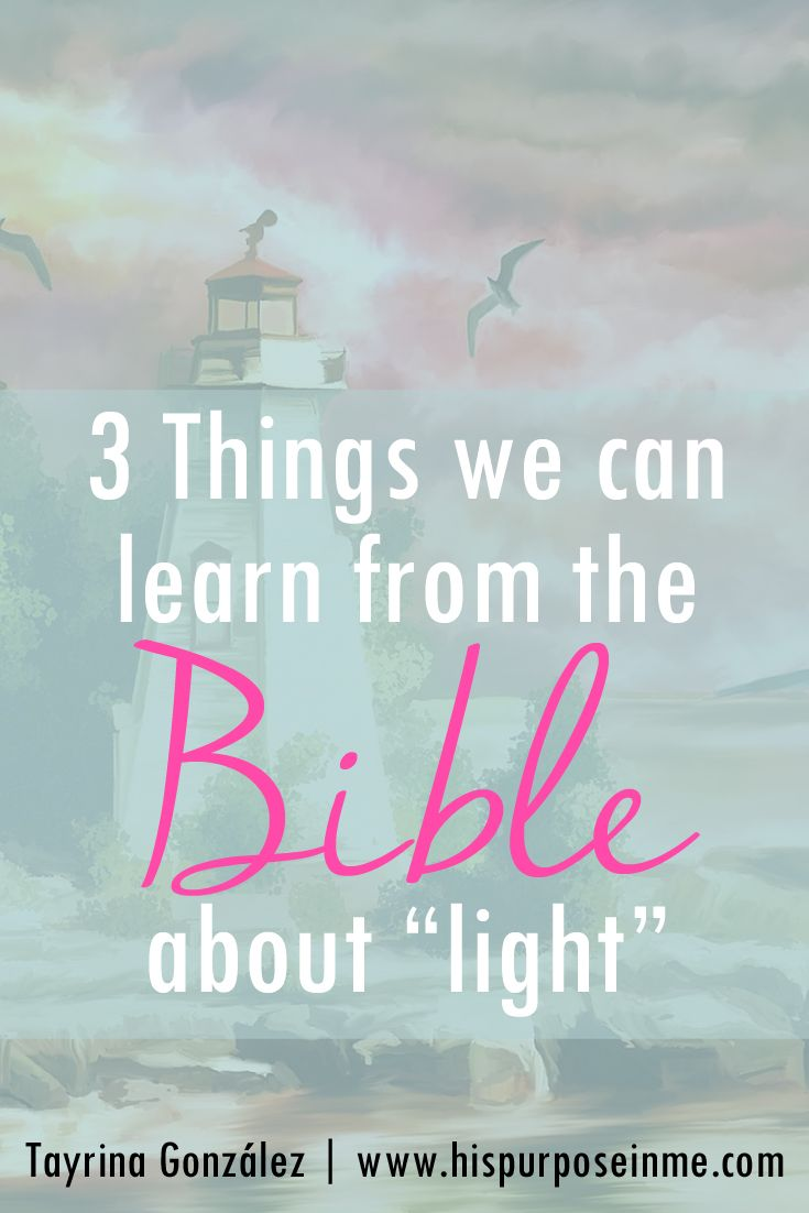 3 things we can learn from the bible about light | www.hispurposeinme.com