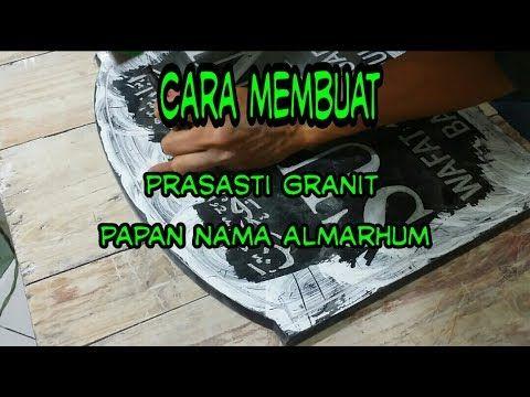 CARA MEMBUAT PRASASTI GRANIT / PAPAN NAMA / TULISAN BATU NISAN