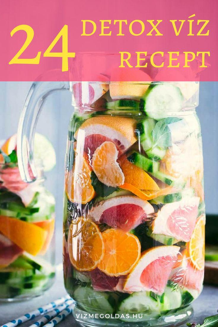 Fogyókúrás ételek és italok - Detox víz: 24 recept a gyors fogyáshoz