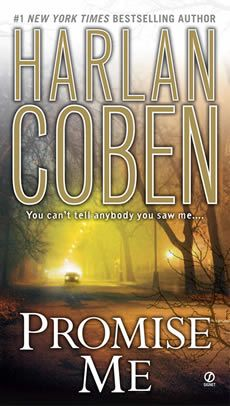 One of my favorite writers!: Worth Reading, Books Worth, Promi Me Harlan Coben, Authors Books Movie, Promise, Night Reading, Bolitar Series, Great Books, Myron Bolitar