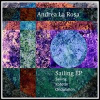 Andrea La Rosa Sailing EP - MT-Musik - OUT NOW by MT-Musik on SoundCloud