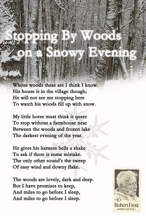 robert frost stopping by woods on a snowy evening essay Robert frost's poem stopping by woods on a snowy evening has a very clear literal meaning however, there are many elements to the poem that can lead the reader to.