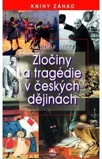 Zločiny a tragédie v českých dějinách #alpress #záhady #knihy #dějiny #zločiny #tragédie #vraždy