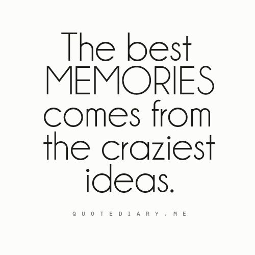 .Craziest Ideas, Life, Crazy Ideas, So True, Friendship Quotes, Things, Memories, Inspiration Quotes, True Stories