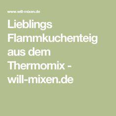 Lieblings Flammkuchenteig aus dem Thermomix - will-mixen.de