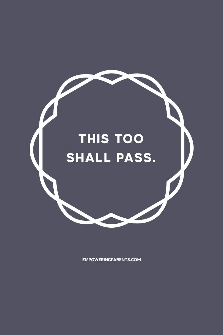 This too shall pass. | 25 Mantras for Moms #parenting