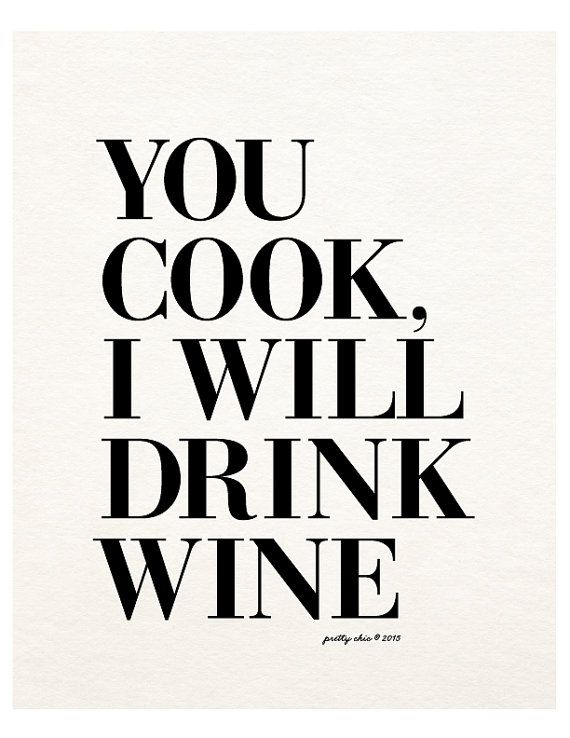 You Cook, I Will Drink Wine Print Wino Wine Art