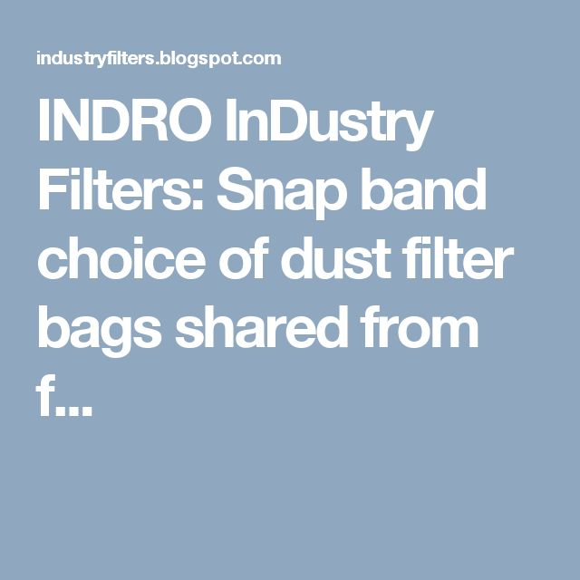 INDRO InDustry Filters: Snap band choice of dust filter bags shared from f...