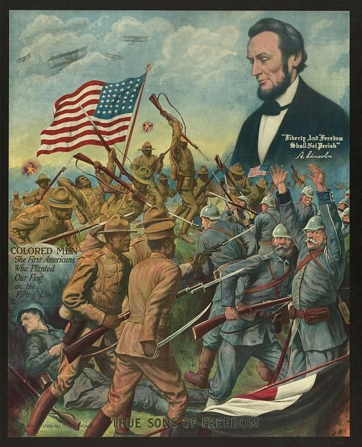 """More than 350,000 African Americans served in segregated units during World War I. """"True Sons of Freedom.""""  Color-offset poster. Artist, Charles Gustrine, Chicago, 1918. Library of Congress Exhibit: """"The African American Odyssey: A Quest for Full Citizenship.""""  http://www.loc.gov/pictures/item/93503146/"""