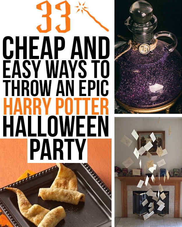 33 Cheap And Easy Ways To Throw An Epic Harry Potter Halloween Party