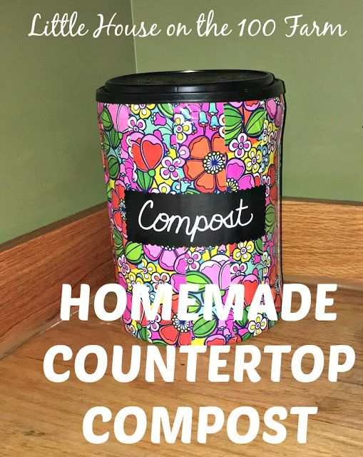 A Homemade Countertop Compost Container - Little House on the 100 Farm