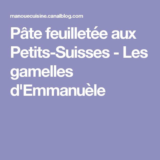 Pâte feuilletée aux Petits-Suisses - Les gamelles d'Emmanuèle
