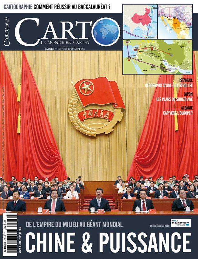 Extraits du sommaire de Carto N° 19 septembre-octobre. -Dossier : Chine, de l'Empire milieu à la puissance mondiale