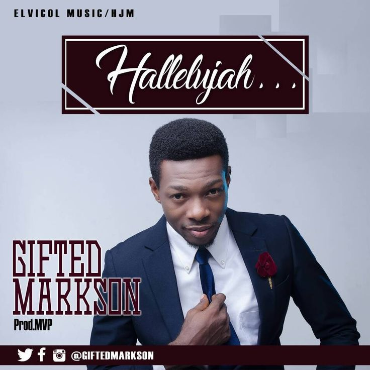 Download music gifted markson hallelujah praise songs