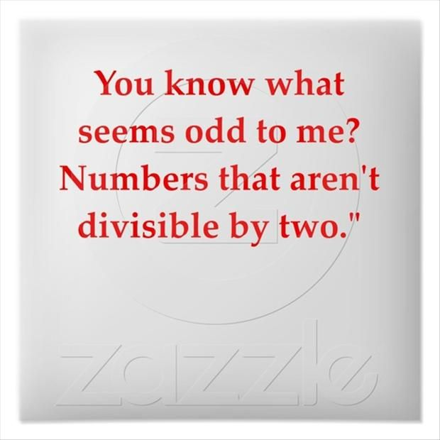 Nerdy quote but made me laugh. math+quotes   funny math quotes