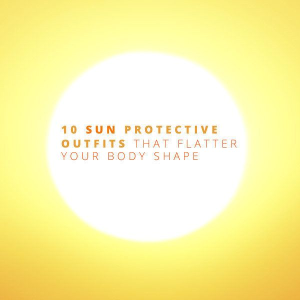 Flattering Sun-Protective UPF Clothing by Body Shape   YouBeauty