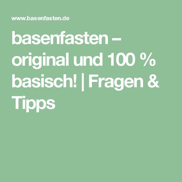 basenfasten – original und 100 % basisch! | Fragen & Tipps