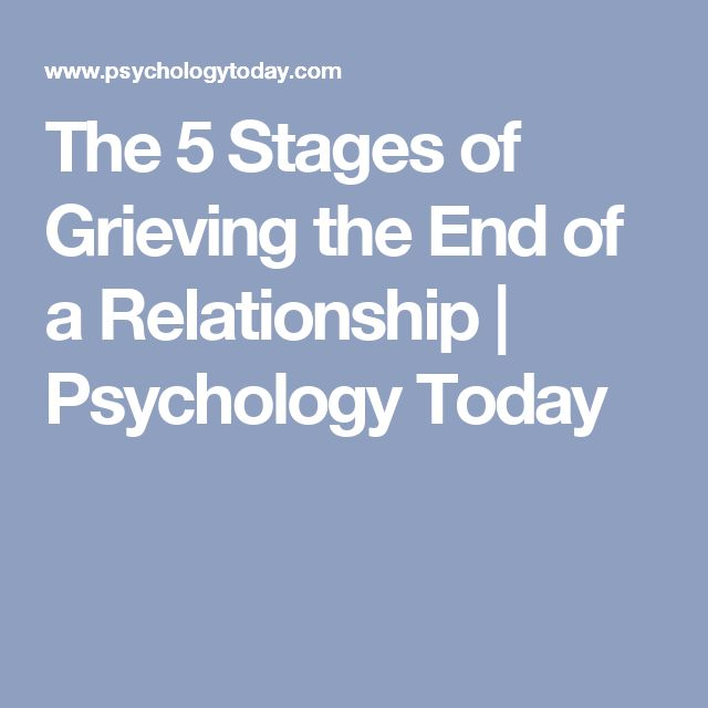 The 5 Stages of Grieving the End of a Relationship | Psychology Today