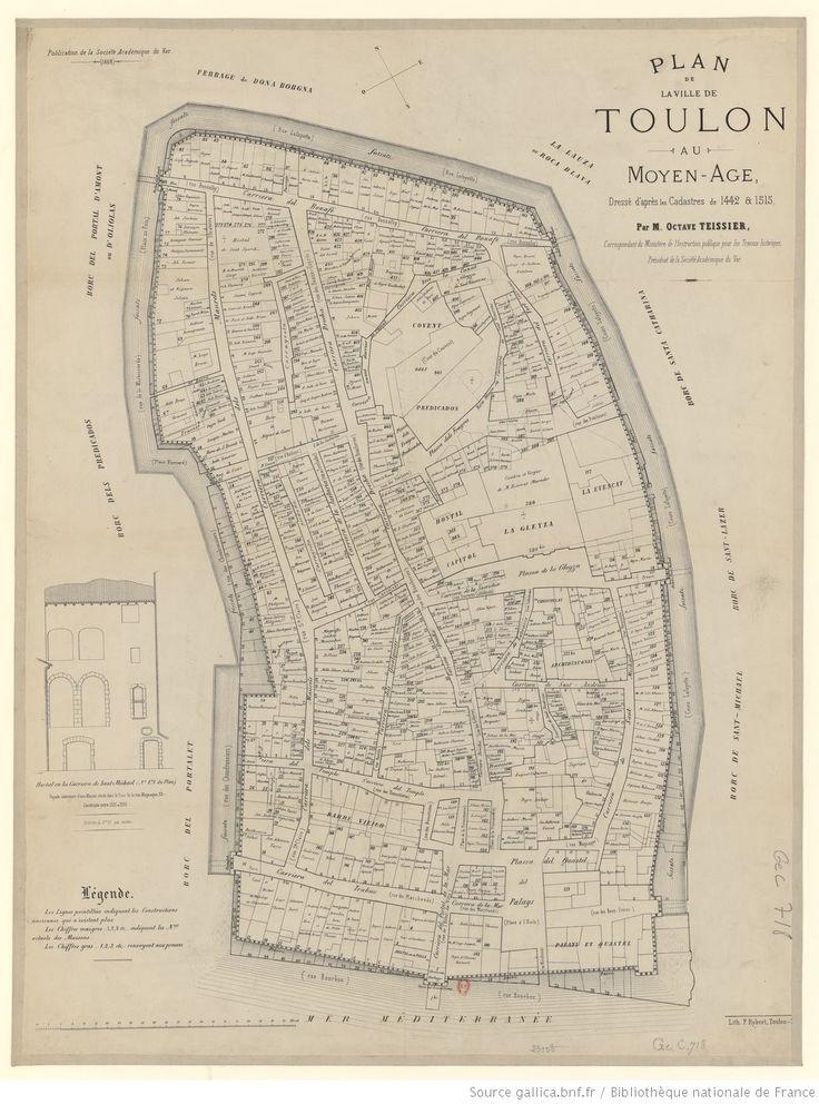 Plan de la ville de Toulon au moyen âge, dressé d'après les cadastres de 1442 et 1515 / par M. Octave Teissier...