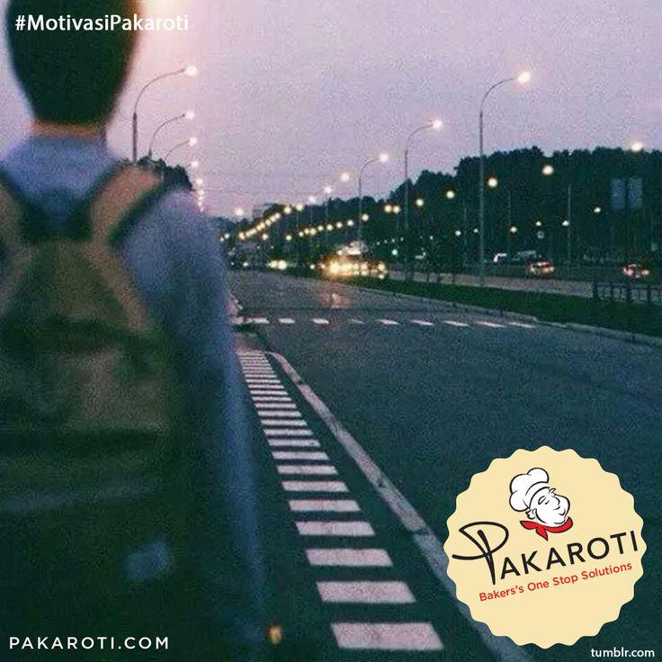 Lebih baik berjalan pelan kedepan daripada berlari kebelakang #MotivasiPakaroti