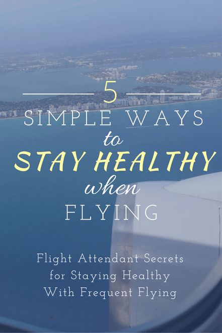 Flight Attendant Mom shares 5 secrets to stay healthy when traveling.