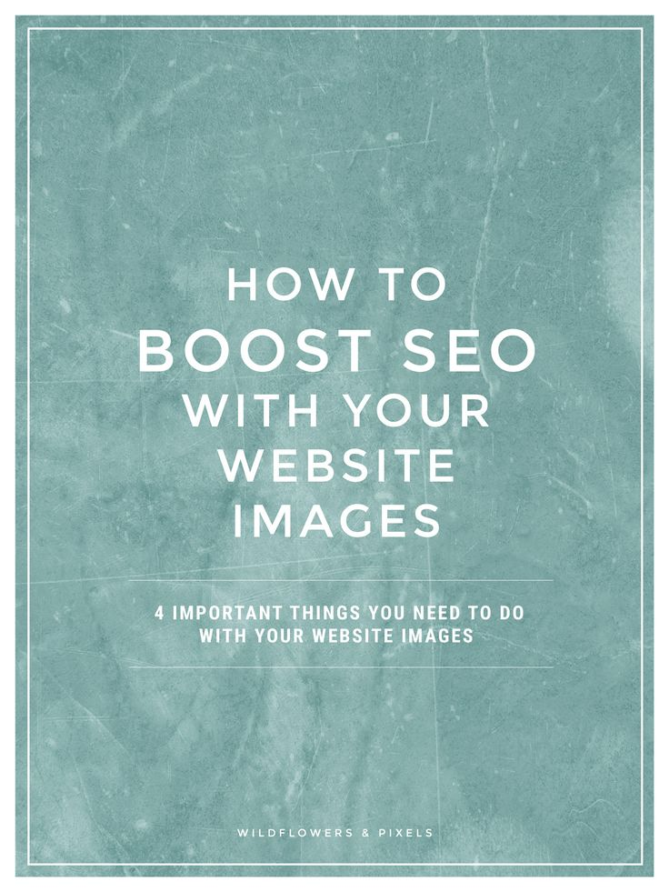 How To Boost SEO With Your Website Images - 4 important things you need to do with your website images to help with SEO.