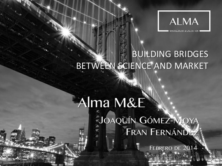 Building Bridges Between Science and Market  by Alma Management & Execution via slideshare