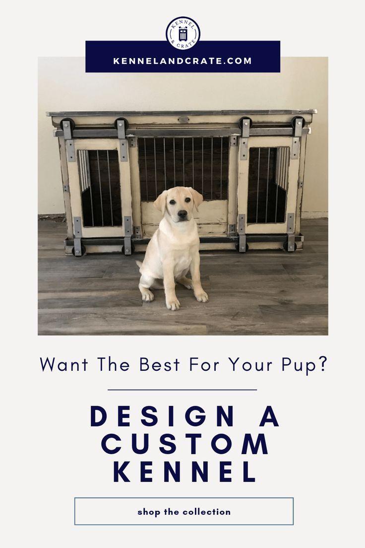 Design A Custom Kennel Customfurniture Dogfurniture Dog Crates For Sale Stylish Dogs Dog Crate