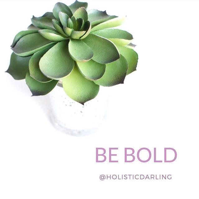 Affirmation: Be Bold. www.HolisticDarling.com @HolisticDarling #affirmation #selflove #selfcare #wellness #holistic #bossbabe #motivationalquotes #motivational #inspirational