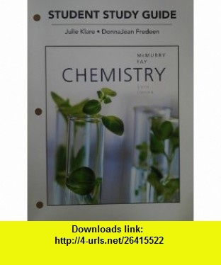 Study Guide for Chemistry (9780321727244) John E. McMurry, Robert C. Fay, DonnaJean A. Fredeen, Julie Klare , ISBN-10: 032172724X  , ISBN-13: 978-0321727244 ,  , tutorials , pdf , ebook , torrent , downloads , rapidshare , filesonic , hotfile , megaupload , fileserve