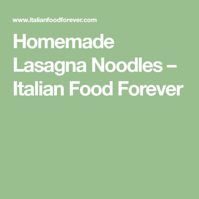 Homemade Lasagna Noodles – Italian Food Forever