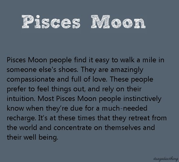 Pisces Moon. True!