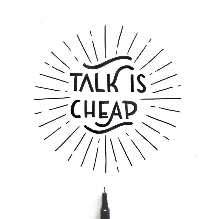 Talk is cheap lettering